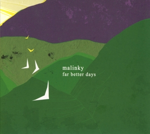 MALINKY - FAR BETTER DAYS -DIGI-