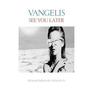 VANGELIS - SEE YOU LATER