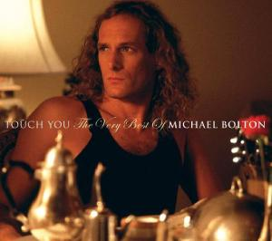 BOLTON, MICHAEL - TOUCH YOU: BEST OF