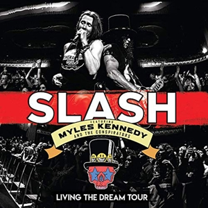 SLASH/KENNEDY, MYLES AND THE CONSPIR - LIVING THE DREAM TOUR (LIVE)