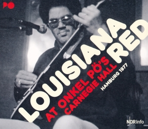 LOUISIANA RED - LIVE AT ONKEL PO'S CARNEGIE HALL