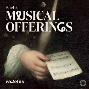 CALEFAX - BACH'S MUSICAL OFFERINGS -SACD-
