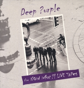 DEEP PURPLE - NOW WHAT?! LIVE TAPES