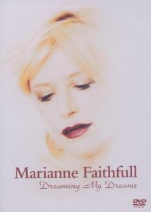 FAITHFULL, MARIANNE - DREAMING MY DREAMS