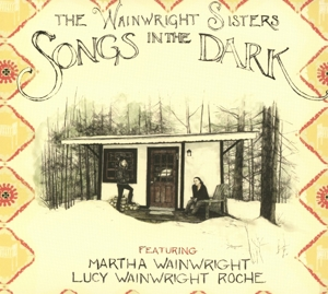 WAINWRIGHT SISTERS, THE - SONGS IN THE DARK