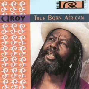 U ROY - TRUE BORN AFRICAN