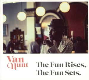HUNT, VAN - FUN RISES, THE FUN SETS
