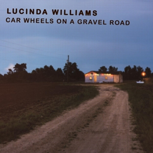 WILLIAMS, LUCINDA - CAR WHEELS ON A GRAVEL..