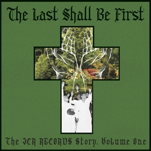 VARIOUS - LAST SHALL BE FIRST: THE JCR RECORDS STORY