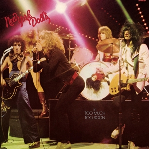 NEW YORK DOLLS, THE - TOO MUCH TOO SOON
