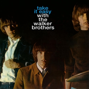 WALKER BROTHERS - TAKE IT EASY WITH THE..