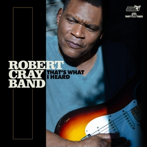 CRAY, ROBERT - THAT'S WHAT I HEARD