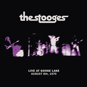 STOOGES - LIVE AT GOOSE LAKE: AUGUST 8TH 1970 -DIGI-