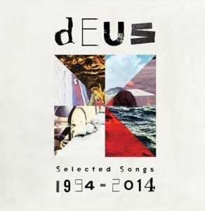 DEUS - SELECTED SONGS 1994 - 2014