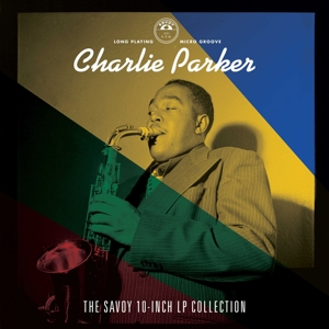 PARKER, CHARLIE - THE SAVOY 10-INCH LP COLLECTION