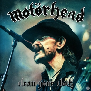 MOTORHEAD - CLEAN YOUR CLOCK