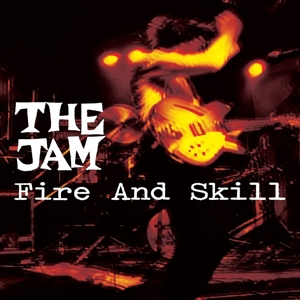 JAM, THE - FIRE AND SKILL  THE JAM LIVE