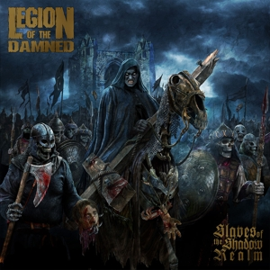LEGION OF THE DAMNED - SLAVES TO THE SHADOW REALM