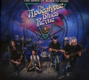 APOCALYPSE BLUES REVUE - SHAPE OF BLUES TO COMETO COME