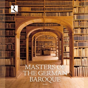 BERNARD FOCCROULLE - LIONEL MEUNIER - MASTERS OF THE GERMAN BAROQUE