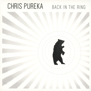 CHRIS PUREKA - BACK IN THE RING