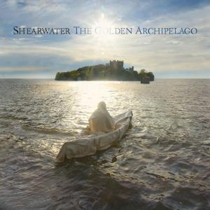 SHEARWATER - GOLDEN ARCHIPELAGO