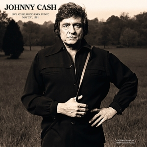 CASH, JOHNNY - LIVE AT BELMONT PARK, NYC 1981