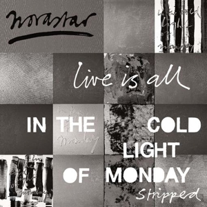 NOVASTAR - LIVE IS ALL - IN THE COLD LIGHT OF MONDAY