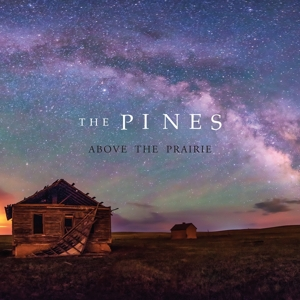 PINES, THE - ABOVE THE PRAIRIE