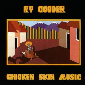 COODER, RY - CHICKEN SKIN MUSIC