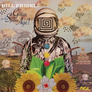 FRISELL, BILL - GUITAR IN THE SPACE AGE!