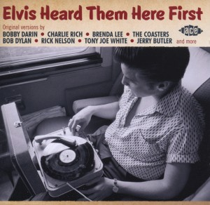 VARIOUS - ELVIS HEARD THEM HERE FIRST