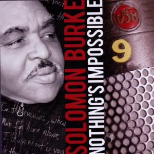 BURKE, SOLOMON - NOTHING'S IMPOSSIBLE