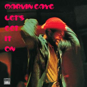 GAYE, MARVIN - LET S GET IT ON