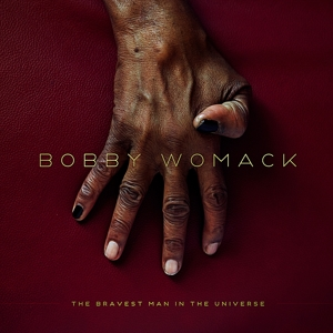 WOMACK, BOBBY - BRAVEST MAN IN THE UNIVERSE