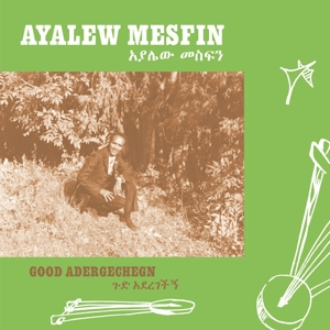 MESFIN, AYALEW - GOOD ADEREGECHEGN (BLINDSIDED BY LOVE)