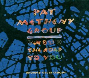 METHENY, PAT - ROAD TO YOU =REISSUE=