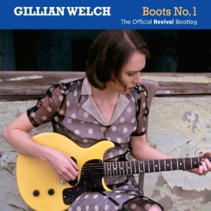 WELCH, GILLIAN - BOOTS NO.1: THE..