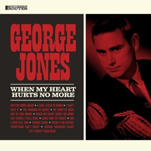 JONES, GEORGE - WHEN MY HEART HURTS NO MORE