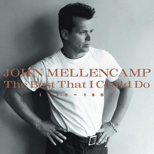 MELLENCAMP, JOHN - THE BEST THAT I COULD DO 1978-1988