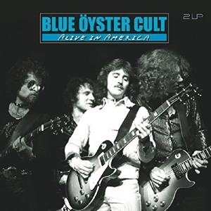 BLUE OYSTER CULT - ALIVE IN AMERICA