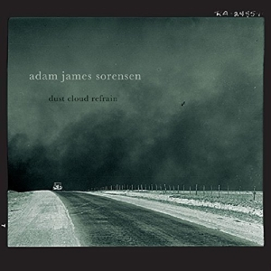 SORENSEN, ADAM JAMES - DUST CLOUD REFRAIN -DIGI-