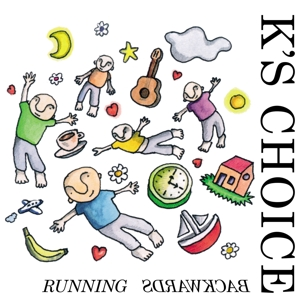 K'S CHOICE - RUNNING BACKWARDS -HQ-