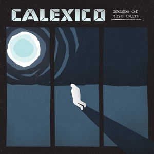 CALEXICO - EDGE OF THE SUN (LTD 2CD)