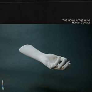 HOWL & THE HUM - HUMAN CONTACT