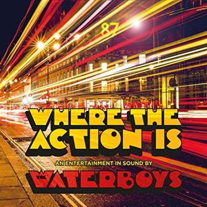 WATERBOYS - WHERE THE ACTION IS -DELUXE-