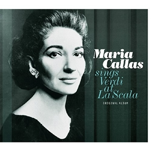 CALLAS, MARIA - SINGS VERDI AT LA SCALA