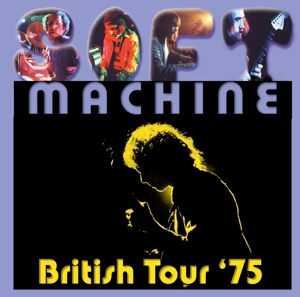 SOFT MACHINE - BRITISH TOUR '75