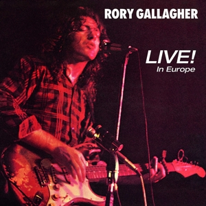 GALLAGHER, RORY - LIVE! IN EUROPE