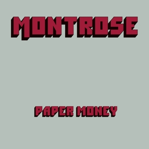 MONTROSE - PAPER MONEY -DELUXE-
